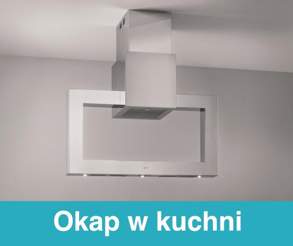 Okap W Kuchni 4 Wydajne Modele Które Zapewnią Higienę I